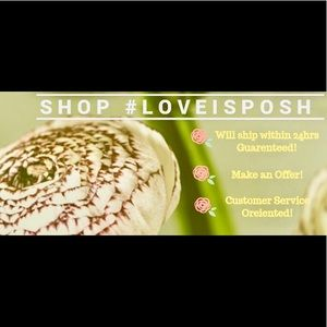 Other - Shop LoveisPosh!! Customer Service Oriented !